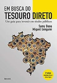 EM BUSCA DO TESOURO DIRETO - Um guia para investir em títulos públicos
