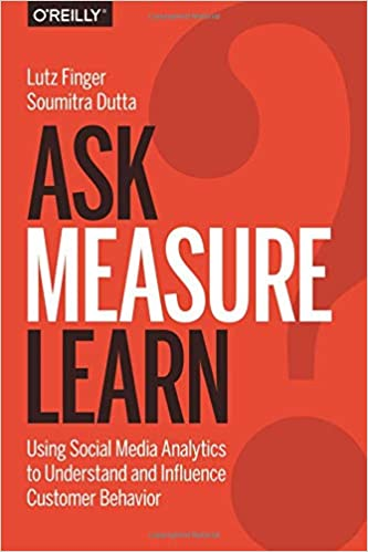 Amazon com: Ask, Measure, Learn: Using Social Media Analytics to