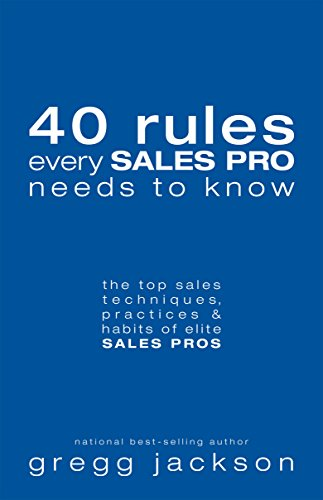 Price comparison product image 40 Rules Every Sales Pro Needs To Know: the top sales techniques, practices & habits of elite SALES PROS