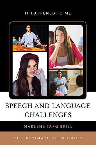 Speech and Language Challenges: The Ultimate Teen Guide (It Happened to Me)
