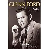 Glenn Ford: A Life (Wisconsin Film Studies) [Paperback]