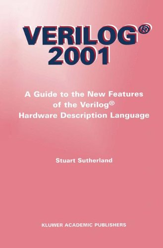 Verilog ― 2001: A Guide to the New Features of the Verilog® Hardware Description Language (The Springer International Series in Engineering and Computer Science) by Springer