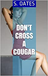 Don't Cross a Cougar (English Edition)