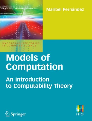 Models of Computation: An Introduction to Computability Theory (Undergraduate Topics in Computer Science) by Brand: Springer London