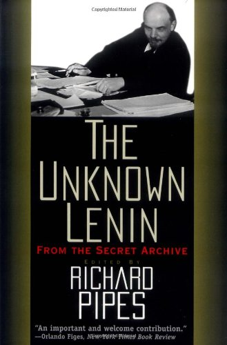 The Unknown Lenin: From the Secret Archive (Annals of Communism Series)