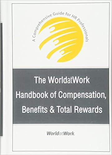 The worldatwork handbook of compensation benefits and total rewards the worldatwork handbook of compensation benefits and total rewards a comprehensive guide for hr professionals 1st edition fandeluxe Choice Image