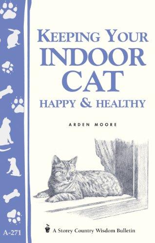 Keeping Your Indoor Cat Happy & Healthy (Storey Country Wisdom Bulletin)