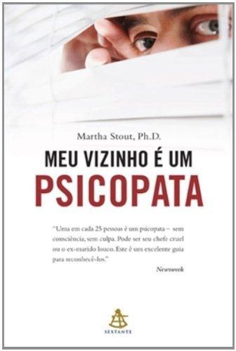 Meu Vizinho e Um Psicopata - Sociopath Next Door (Em Portugues do Brasil) by Martha Stout (2010-05-03)