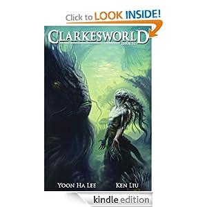 Clarkesworld Magazine Issue 52 Yoon Ha Lee, Ken Liu, Daniel M. Kimmel and Neil Clarke