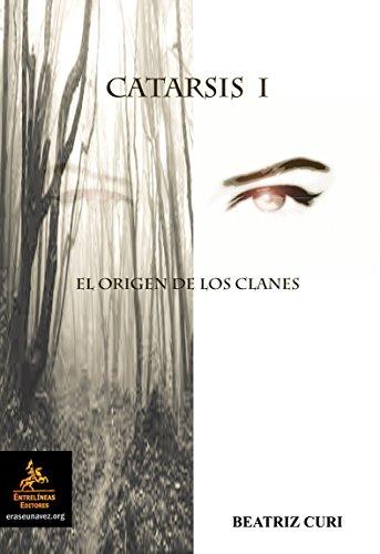 CATARSIS I: El origen de los clanes (Spanish Edition)