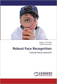 Book Robust Face Recognition: Towards Robust Approach