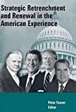 Strategic Retrenchment and Renewal in the American Experience, Richard Feaver, 1584876255