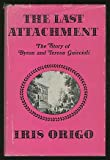 The Last Attachment; the Story of Byron and Teresa Guiccioli As Told in Their Unpublished Letters and Other Family Papers, Iris Origo, 0684126753