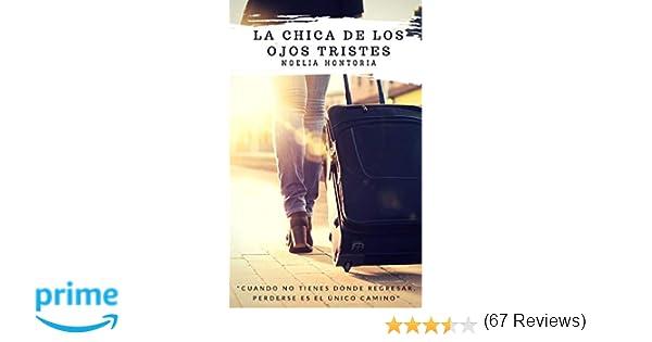 La chica de los ojos tristes: Amazon.es: Noelia Hontoria: Libros