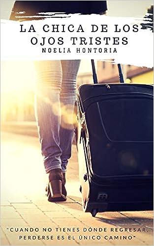 La chica de los ojos tristes (Spanish Edition): Noelia Hontoria: 9781533662613: Amazon.com: Books