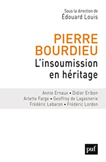 Pierre Bourdieu : L'insoumission en héritage par Louis