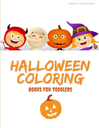 Halloween Toddler Worksheets (Halloween Coloring Books for Toddlers: Coloring pages for kids, preschool, children,kindergarten to create amazing pictures (Color)