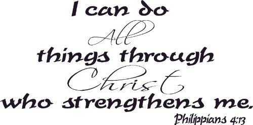 Amazon Philippians 413 Vinyl Wall Art I Can Do All Things Through Christ Who Strengthens Me Everything Else