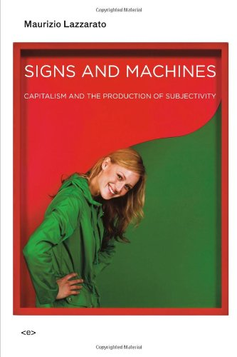 Machine Sign - Signs and Machines: Capitalism and the Production of Subjectivity (Semiotext(e) / Foreign Agents)