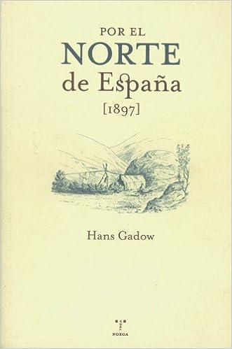 Por el norte de España 1897 rústica Libros singulares: Amazon.es: Gadow, Hans Friedrich, Martínez Rubio, Rita: Libros