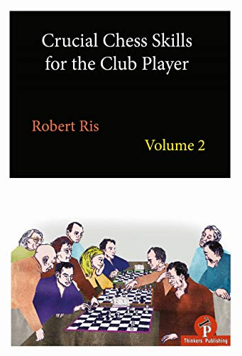 Pdf Entertainment Crucial Chess Skills for the Club Player Volume 2