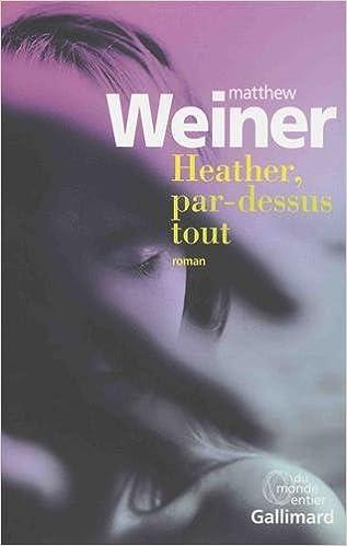Heather, par-dessus tout (2017) - Matthew Weiner et Céline Leroy sur Bookys