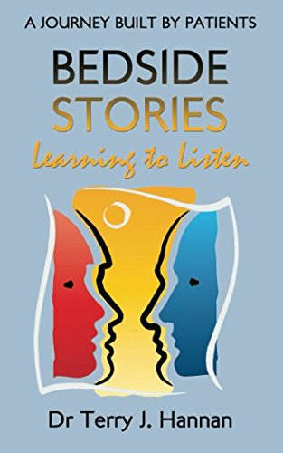 Download PDF BEDSIDE STORIES A JOURNEY BUILT BY PATIENTS Learning To Listen Full Book By Terry J Hannan