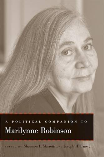 A Political Companion to Marilynne Robinson (Political Companions Gr Am Au)