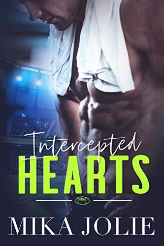 Intercepted Hearts: A Standalone Sports Romance by [Jolie, Mika]