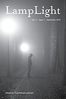 LampLight - Volume 4 Issue 1 by [Waggoner, Tim, Cacek, P. D., Lackey, Jamie, Shearer, Christopher, Payseur, Charles, Lucia, Kevin]