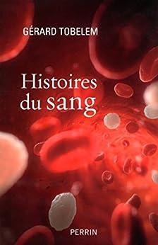 Histoires du sang (French Edition) by [TOBELEM, Gérard]