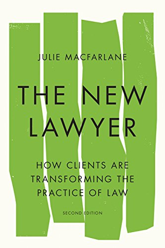 The New Lawyer, Second Edition: How Clients Are Transforming the Practice of Law (Law and Society) (Transforming Society)