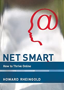 Net Smart: How to Thrive Online (MIT Press) by [Rheingold, Howard, Weeks, Anthony]