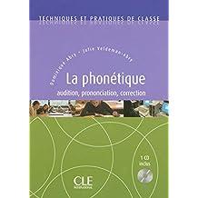 La phonétique: Audition, prononciation, correction - 1 CD inclus