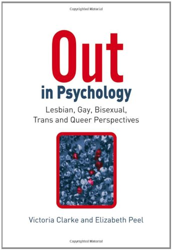 Out in Psychology: Lesbian, Gay, Bisexual, Trans and Queer Perspectives