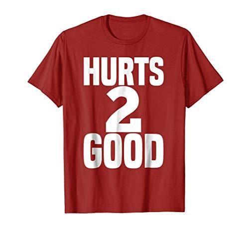 - Hurts 2 Good t-shirt