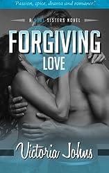 Forgiving Love (The Soul Sisters Series) (Volume 2)