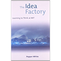 The Idea Factory: Learning to Think at MIT (The MIT Press) (English Edition)