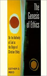 The Genesis of Ethics: On the Authority of God as the Origin of Christian Ethics