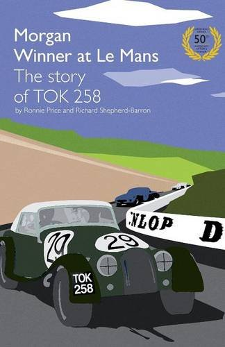 Download Morgan Winner at Le Mans 1962 the Story of Tok258: Golden Anniversary Edition PDF