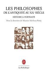 Les philosophes : De l'Antiquité au XXe siècle, Histoire et portraits