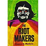 The Riot Makers:  The Technology of Social Demolition