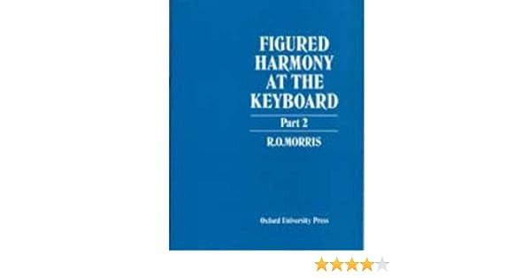 Figured harmony at the keyboard part ii pt 2 ro morris figured harmony at the keyboard part ii pt 2 ro morris 9780193214729 amazon books fandeluxe Images