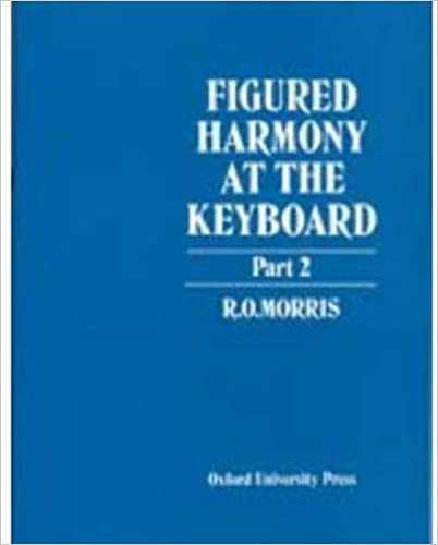Figured harmony at the keyboard part ii pt 2 ro morris figured harmony at the keyboard part ii pt 2 1st edition fandeluxe Images
