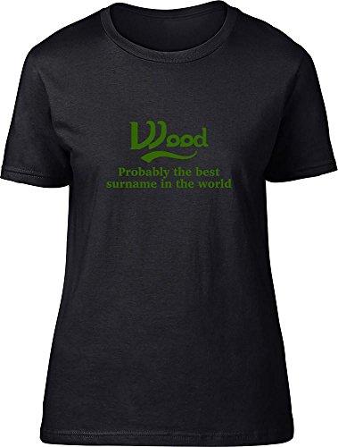 Madera probablemente la mejor apellido en el mundo Ladies T Shirt negro