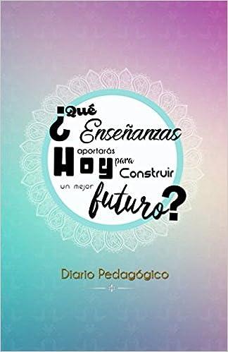 Diario Pedagógico: Agenda Pedagogica (Spanish Edition): Ruth ...