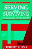 Serving and Surviving As a Human-Service Worker, Russo, J. Robert, 0881336912