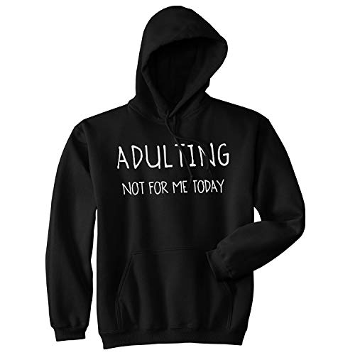 Unisex Adulting is Not for Me Today Hoodie Funny Self Mocking Unisex Sweatshirt (Black) - L ()