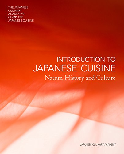 Introduction to Japanese Cuisine Nature, History and Culture (The Japanese Culinary Academys Complete Japanese Cuisine) [Japanese Culinary Academy] (Tapa Dura)