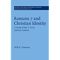 Romans 7 and Christian Identity: A Study of the 'I' in its Literary Context (Society for New Testament Studies Monograph…